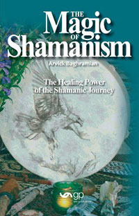 The Magic of Shamanism, by Arvick Baghramian